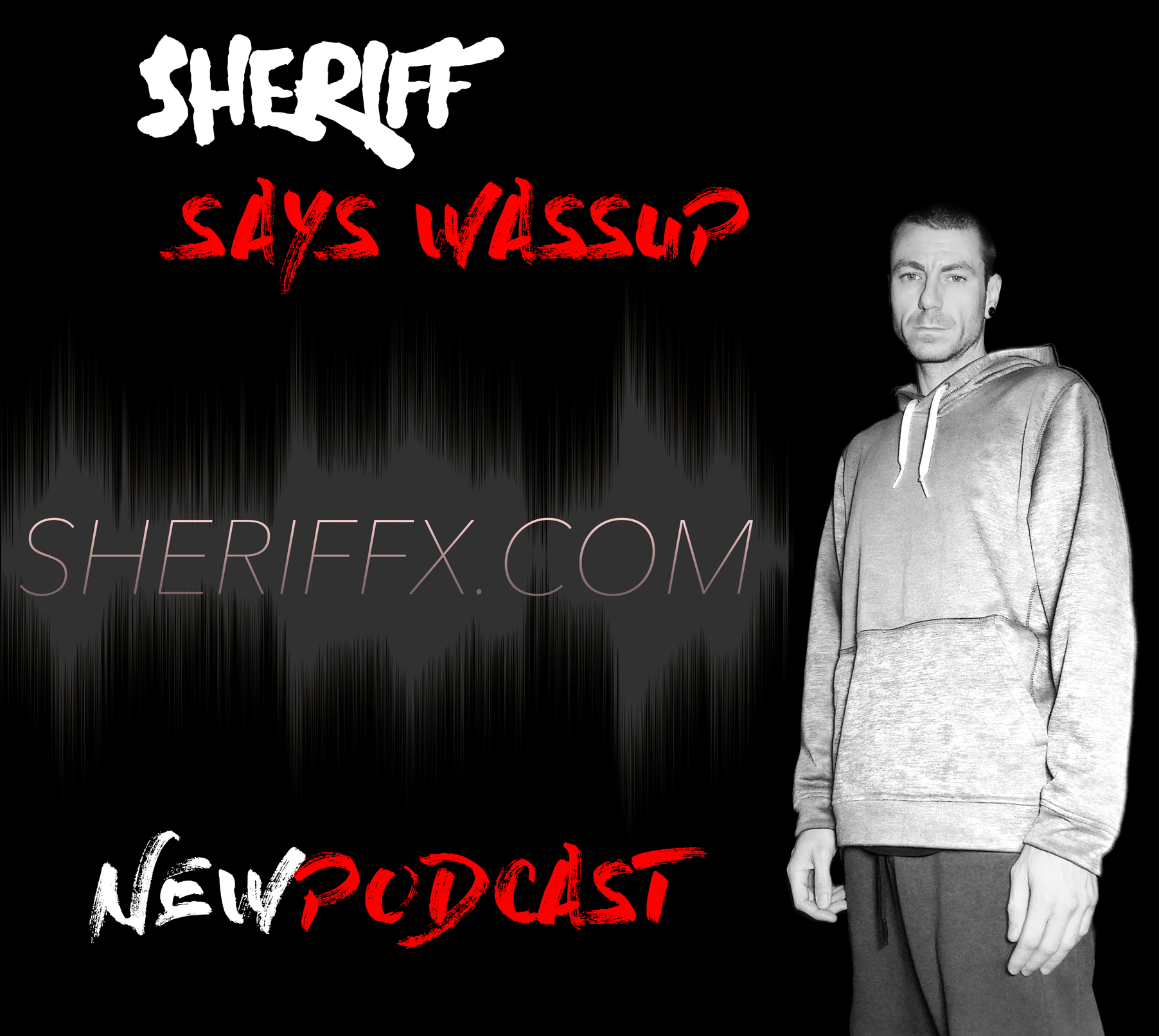 SHERIFF-SAYS-WASSUP-NEW-PODCAST.jpg